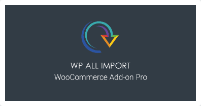 WP All Import – WooCommerce Add-On Pro