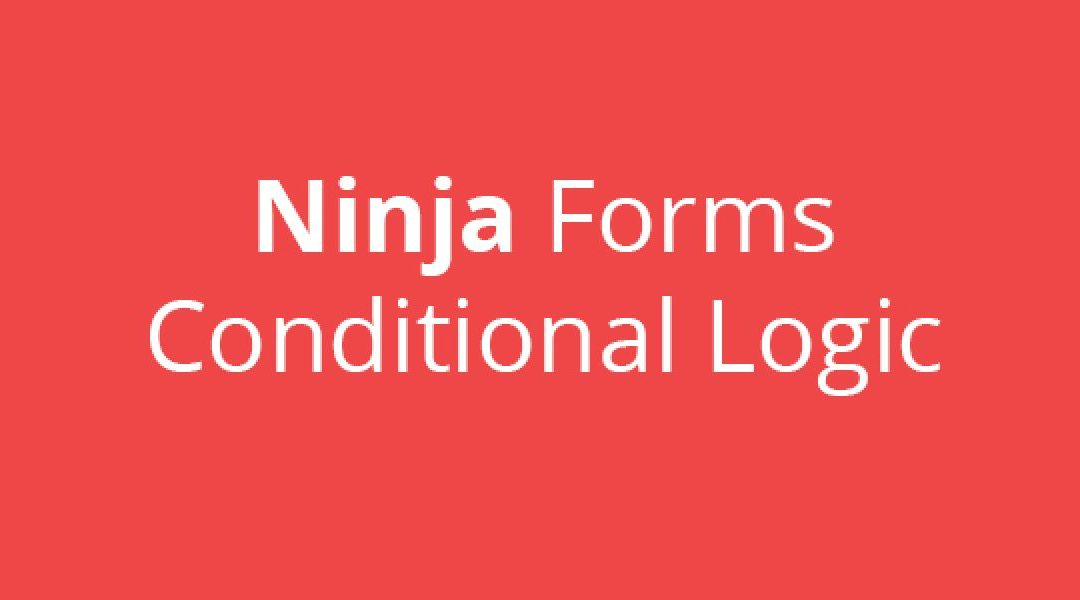 Ninja Forms Conditional Logic